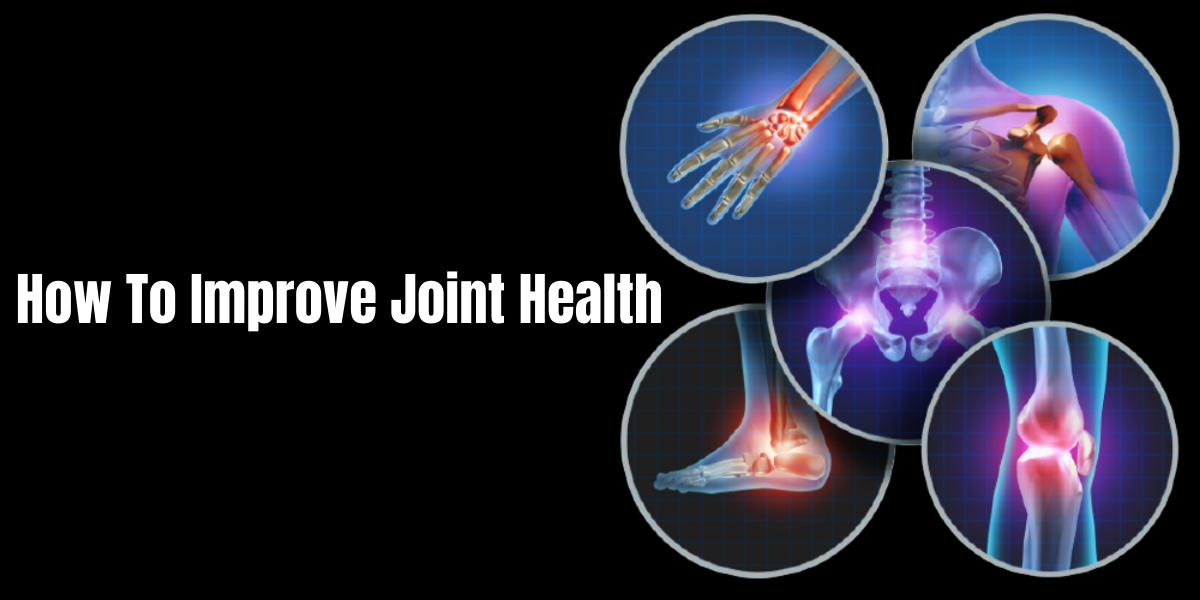How To Improve Joint Health